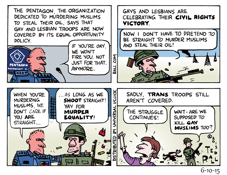For the first time, the Pentagon has announced that gay and lesbian troops cannot be fired for their sexual orientation. So much for Don't Ask, Don't Tell! But trans people still don't have the right to murder Muslims and steal their oil.